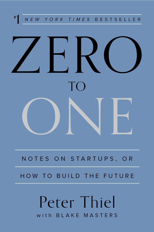 『ゼロ・トゥ・ワン 君はゼロから何を生み出せるか(原題:Zero to One: Notes on Startups, or How to Build the Future)』