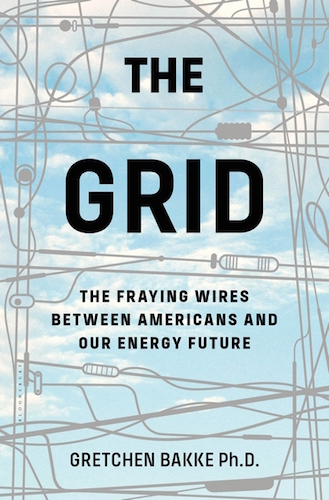 『The Grid: The Fraying Wires Between Americans and Our Energy Future』