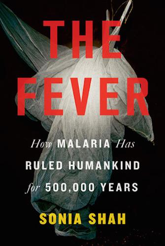 『人類五〇万年の闘い マラリア全史(原題:The Fever: How Malaria Has Ruled Humankind for 500,000 Years)』