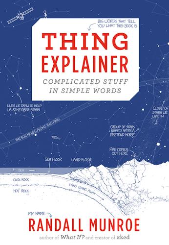 『ホワット・イズ・ディス? :むずかしいことをシンプルに言ってみた(原題:Thing Explainer: Complicated Stuff in Simple Words)』