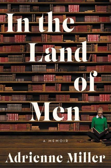 『In the Land of Men』エイドリアン・ミラー(Adrienne Miller)