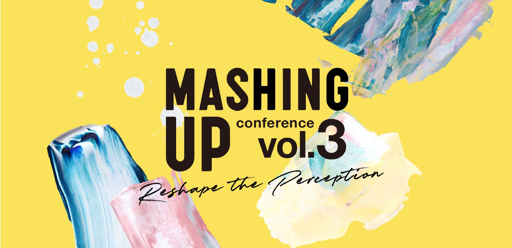 Conference:MASHING UP vol.3