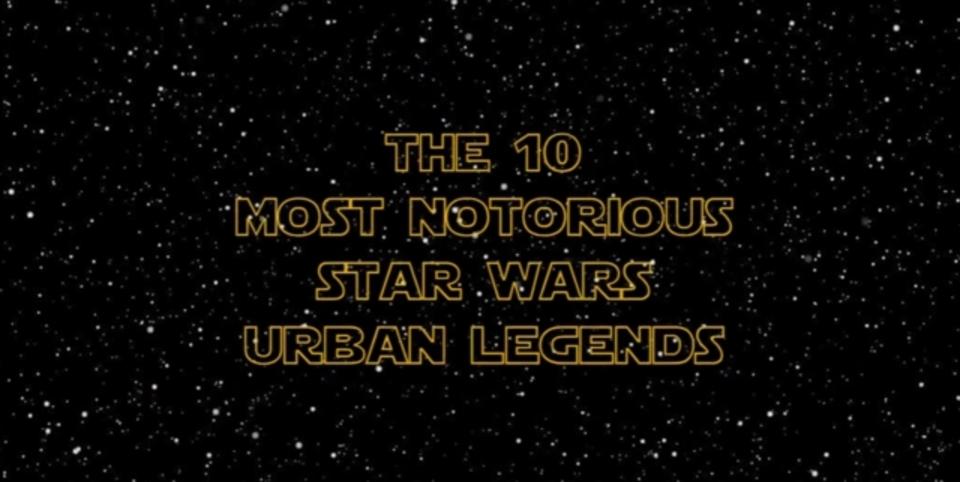 悪名高い「スター・ウォーズ」の都市伝説10選