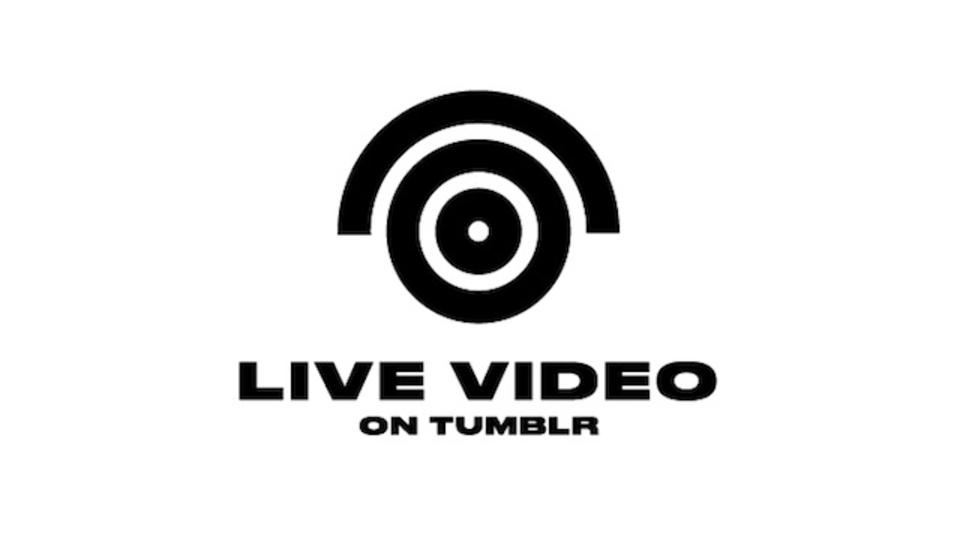 ライブ動画配信戦国時代。Tumblrもサービスを開始