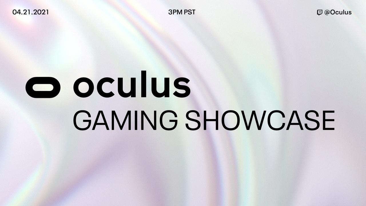 「Oculus ゲーミング ショウケース」4月22日開催決定! VRゲーム祭典の幕開けとなるか