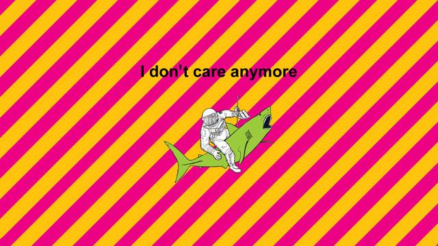 i-don_t-care-anymore.jpg