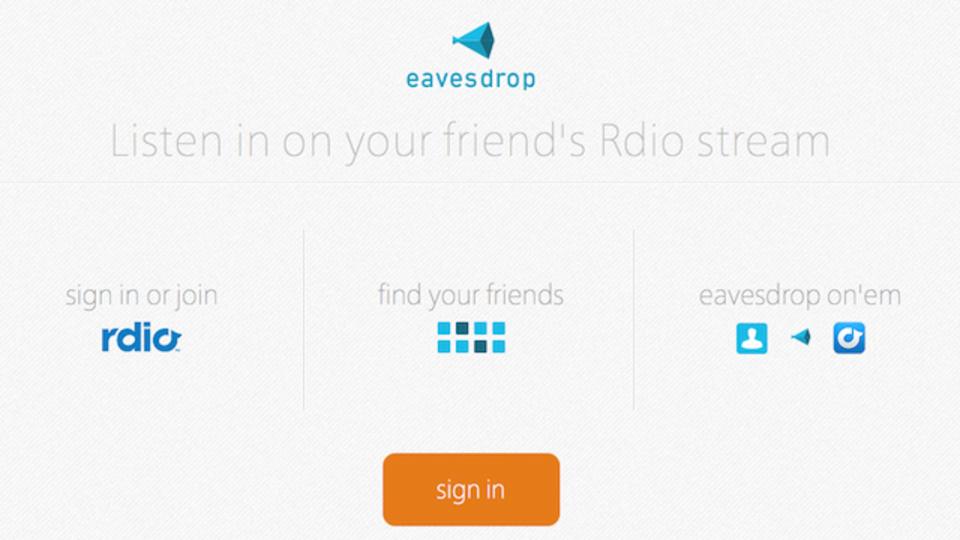 「Rdio」で友人の今聴いている曲をそのまま聴ける『Eavesdrop』
