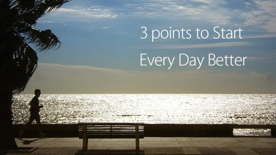 心身ともに良い一日をスタートさせる「自分なりのパターン」を作る3つのポイント