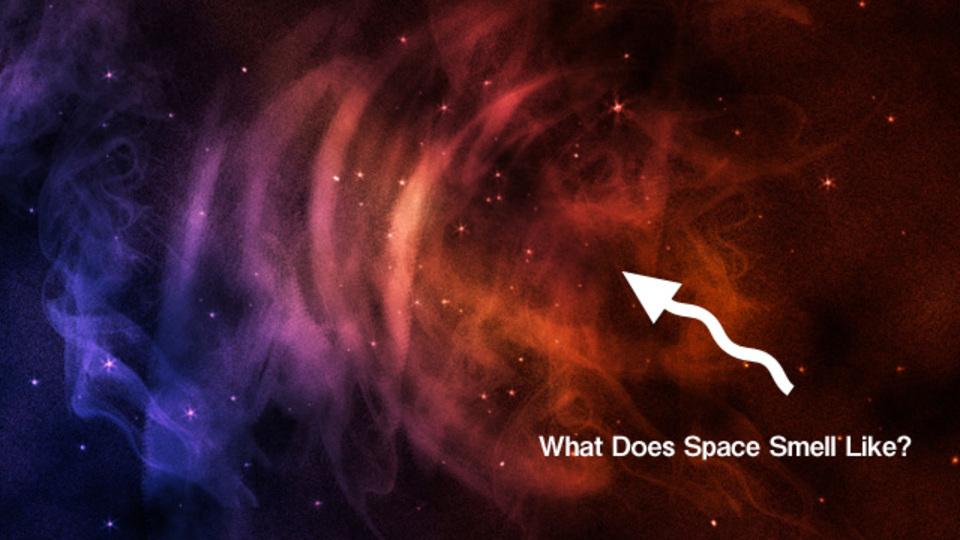宇宙ってどんな臭いがするの?