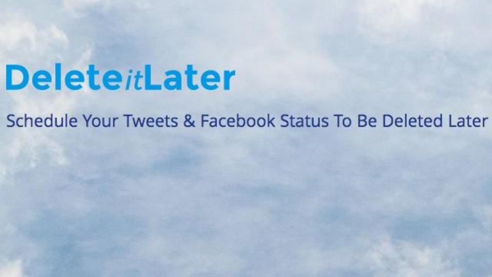 指定した時刻にツイートやFB投稿を自動的に削除するサービス「Delete it Later」