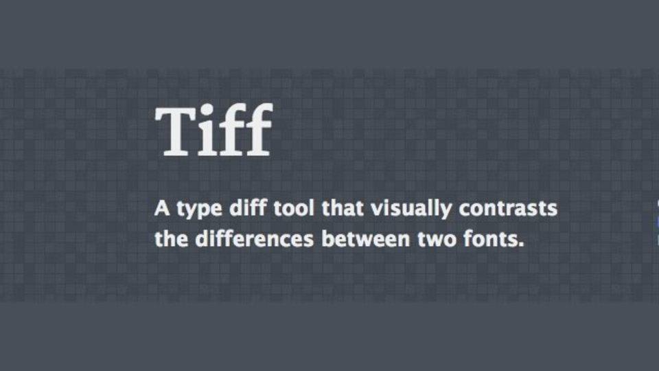 指定した2種類のフォントを重ねて差分がわかるサイト「Tiff」