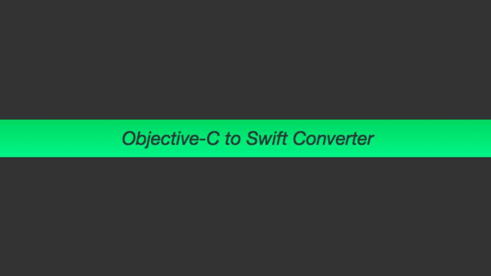 Objective CのソースコードをSwiftに一発変換してくれるサイト「Objective-C to Swift Converter」