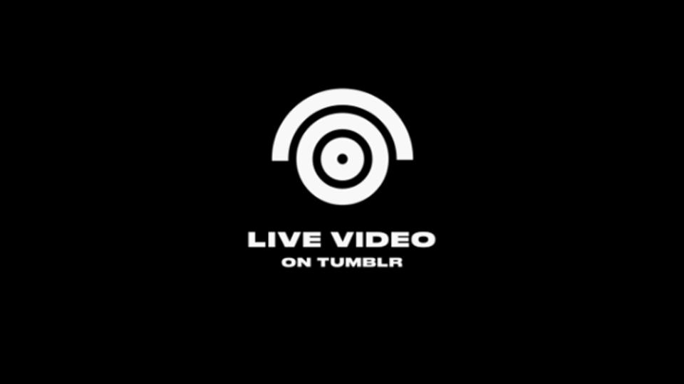 Tumblrがライブ動画配信サービスを発表