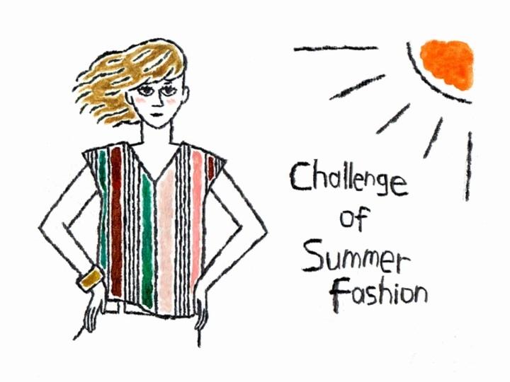 夏だからこそ、楽しんでおきたいファッション4 【Enjoy Fashion!】